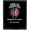 REMEMBER THE SERVICE , HONOR THE SACRIFICE - CUSTOM SERVICE PLAQUE