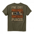 I'VE GOT FRIENDS IN CONCEALED PLACES T-SHIRT