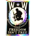 WOUNDED WARRIOR - FREEDOM ISNT FREE- STICKER