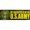 MY DAUGHTER IS IN THE U.S ARMY BUMPER STICKER