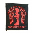 I MADE THE PLEDGE TO NEVER FORGET- PATCH