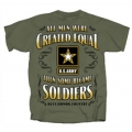""""""" THEN SOME BECOME SOLDIERS"""" ARMY T-SHIRT"""