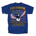 """FREEDOM IS NEVER MORE THAN A GENERATION AWAY FROM EXTINCTION"" T-SHIRT"